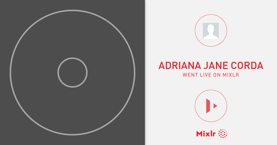 Adriana Jane Corda Is On Mixlr A Simple Way To Share Liv