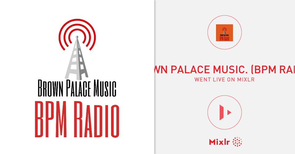 Brown Palace Music  (BPM Radio) is on Mixlr  Mixlr is a