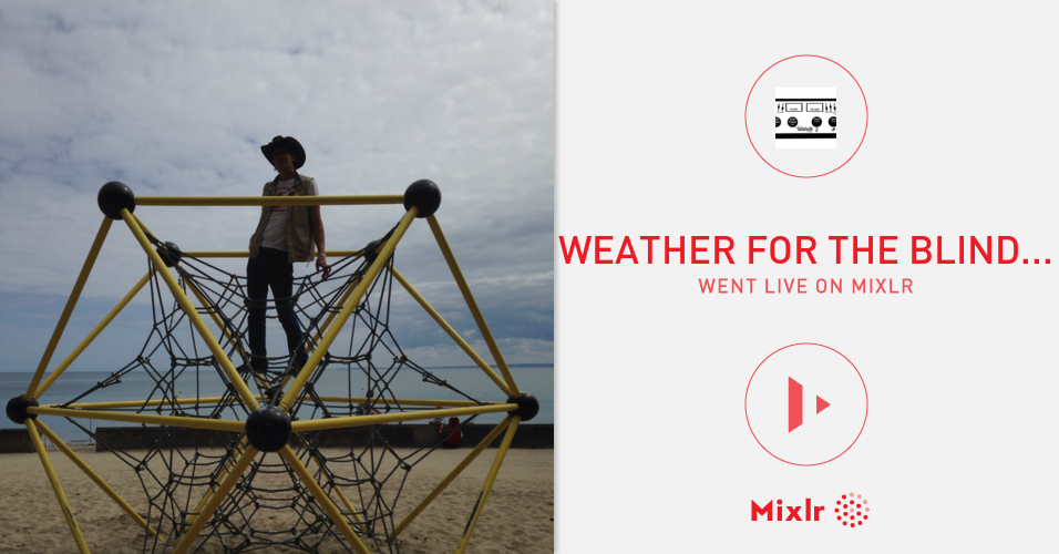 Weather For The Blind on Mixlr